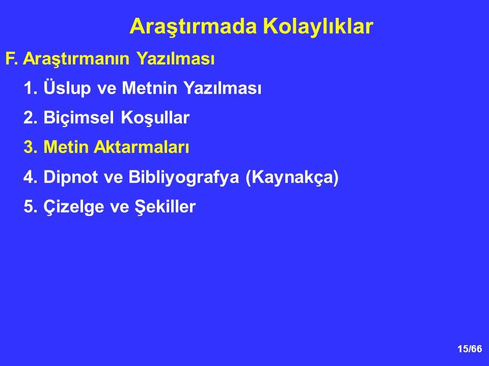 15/66 F.Araştırmanın Yazılması 1. Üslup ve Metnin Yazılması 2.
