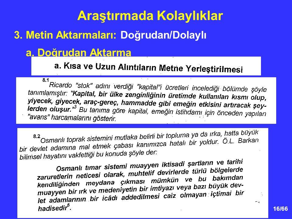 16/66 3. Metin Aktarmaları: Doğrudan/Dolaylı a. Doğrudan Aktarma Araştırmada Kolaylıklar