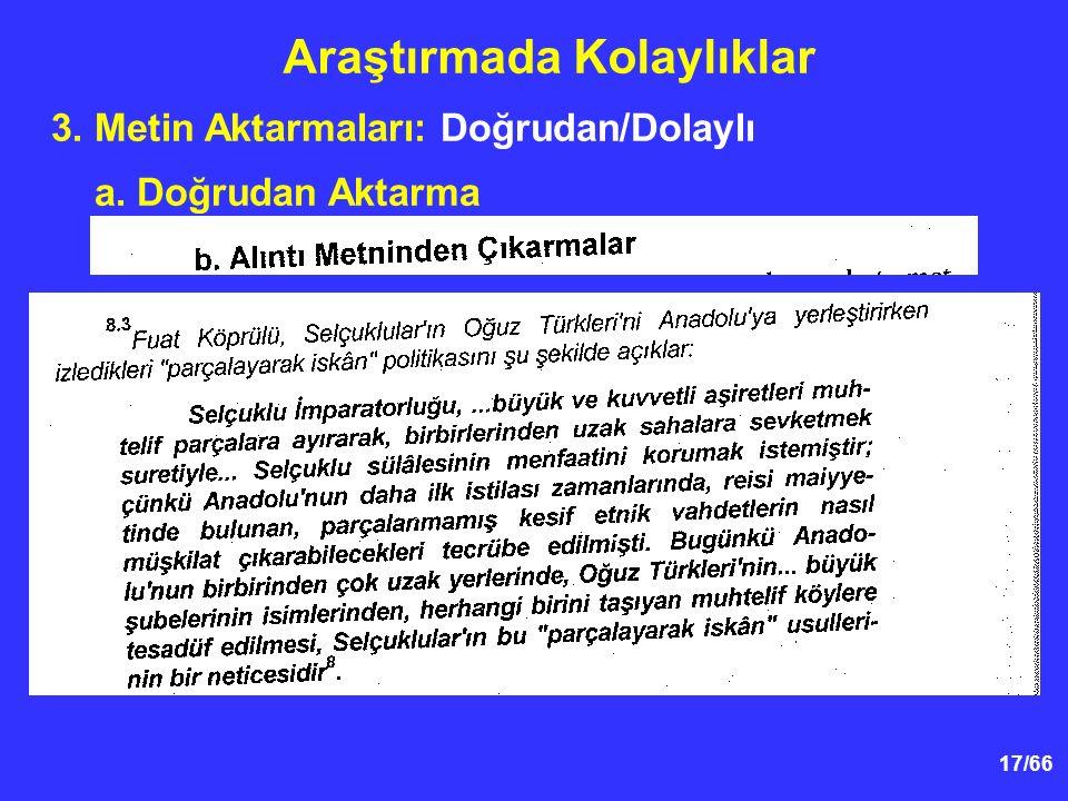 17/66 3. Metin Aktarmaları: Doğrudan/Dolaylı a. Doğrudan Aktarma Araştırmada Kolaylıklar
