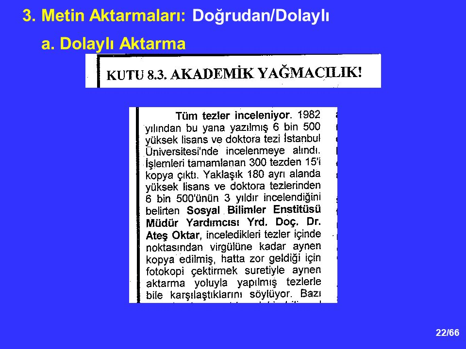 22/66 3. Metin Aktarmaları: Doğrudan/Dolaylı a. Dolaylı Aktarma