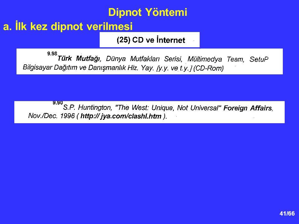 41/66 Dipnot Yöntemi a. İlk kez dipnot verilmesi