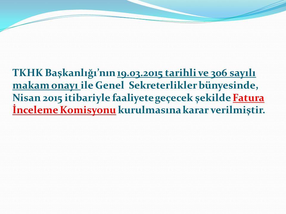 TKHK Başkanlığı'nın 19.03.2015 tarihli ve 306 sayılı makam onayı ile Genel Sekreterlikler bünyesinde, Nisan 2015 itibariyle faaliyete geçecek şekilde