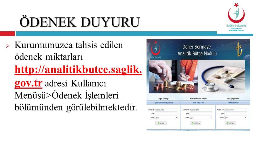 ÖDENEK DUYURU  Kurumumuzca tahsis edilen ödenek miktarları http://analitikbutce.saglik. gov.tr adresi Kullanıcı Menüsü>Ödenek İşlemleri bölümünden gö