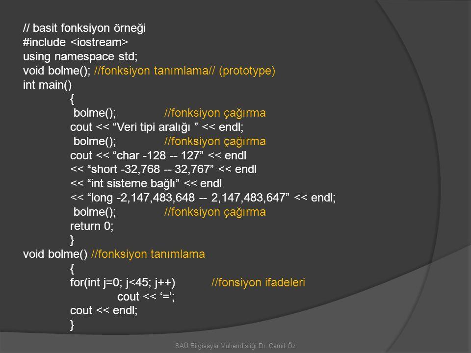 // basit fonksiyon örneği #include using namespace std; void bolme(); //fonksiyon tanımlama// (prototype) int main() { bolme(); //fonksiyon çağırma co