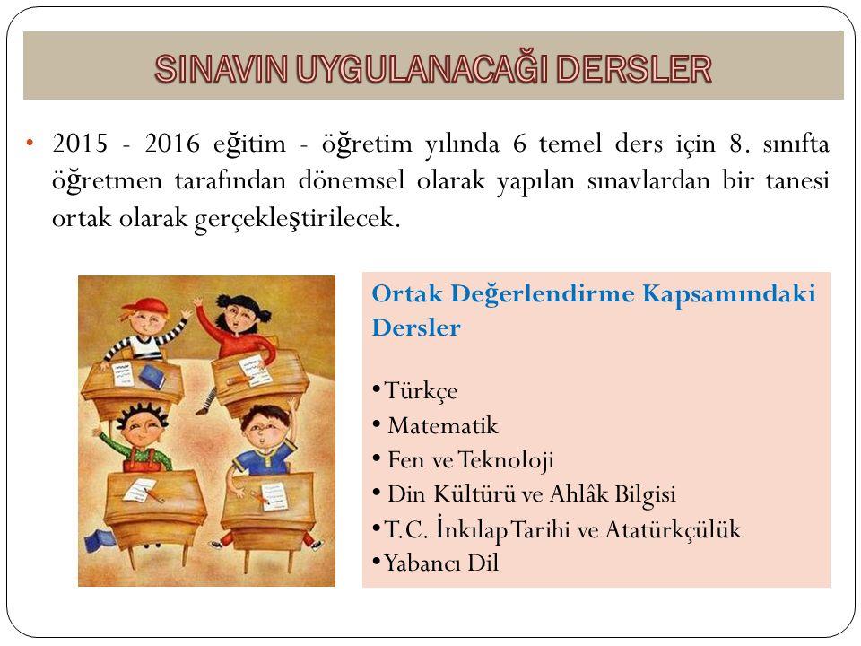 2015 - 2016 e ğ itim - ö ğ retim yılında 6 temel ders için 8.