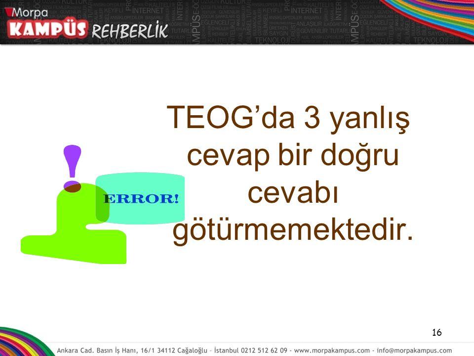 TEOG'da 3 yanlış cevap bir doğru cevabı götürmemektedir. 16