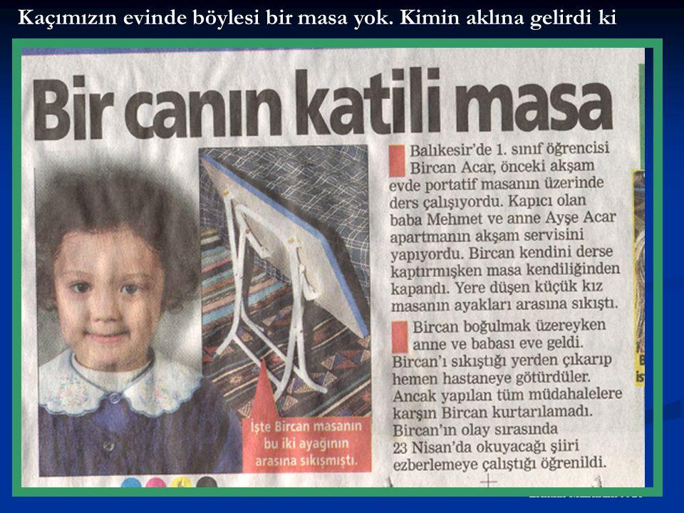 7 Hikmet Nurhan PARLAK Elektrik Mühendisi 9926 Kaçımızın evinde böylesi bir masa yok.