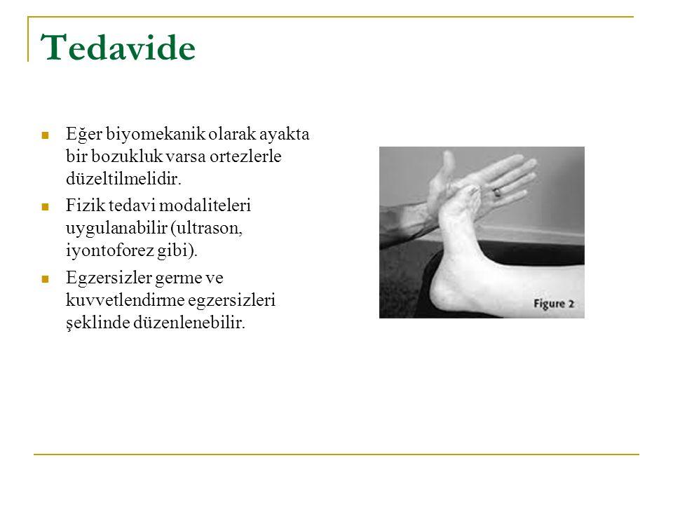 Tedavide Eğer biyomekanik olarak ayakta bir bozukluk varsa ortezlerle düzeltilmelidir. Fizik tedavi modaliteleri uygulanabilir (ultrason, iyontoforez
