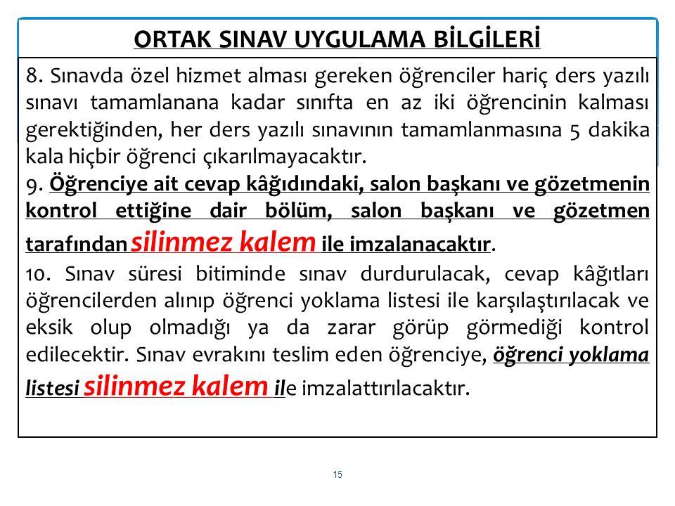ORTAK SINAV UYGULAMA BİLGİLERİ 15 8.