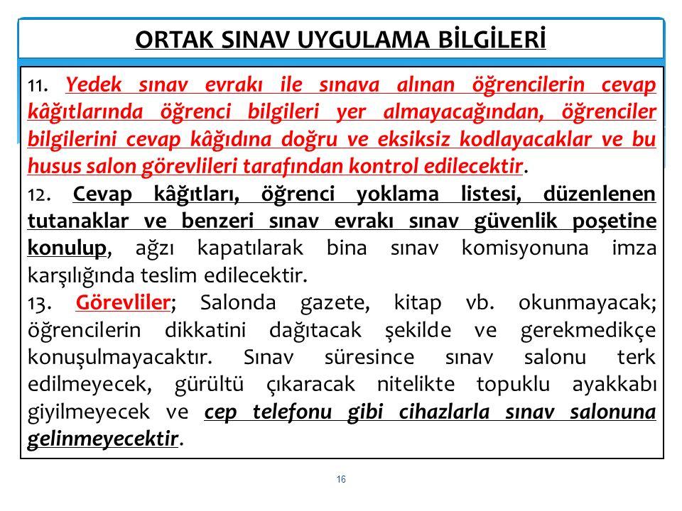ORTAK SINAV UYGULAMA BİLGİLERİ 16 11.