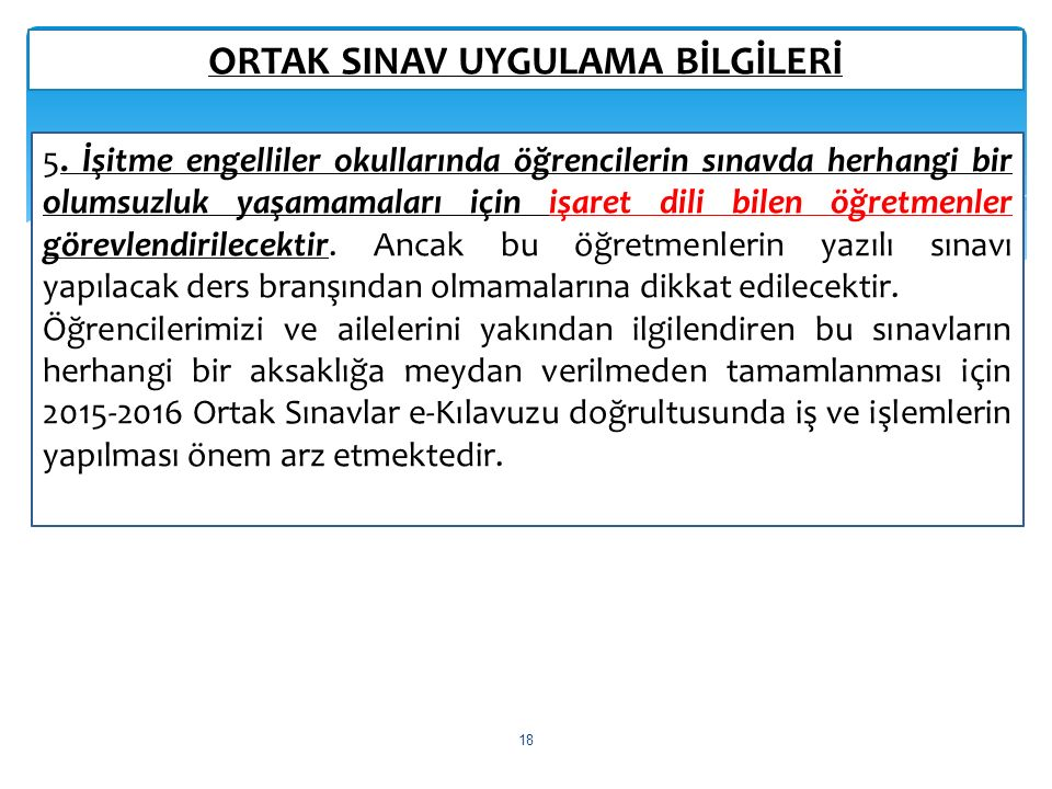 ORTAK SINAV UYGULAMA BİLGİLERİ 18 5.