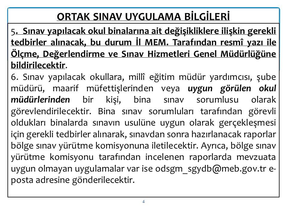 ORTAK SINAV UYGULAMA BİLGİLERİ 5 7.