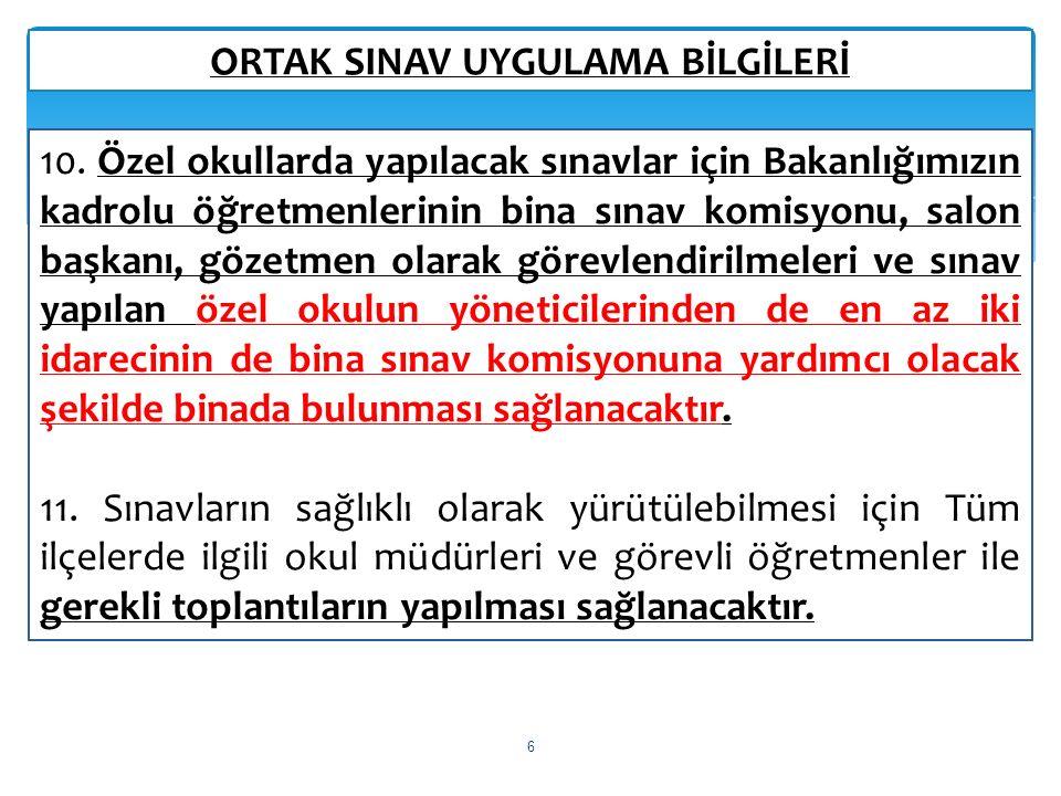 ORTAK SINAV UYGULAMA BİLGİLERİ 6 10.