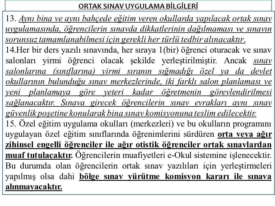 ORTAK SINAV UYGULAMA BİLGİLERİ 9 B- Okul müdürlükleri tarafından: 1.