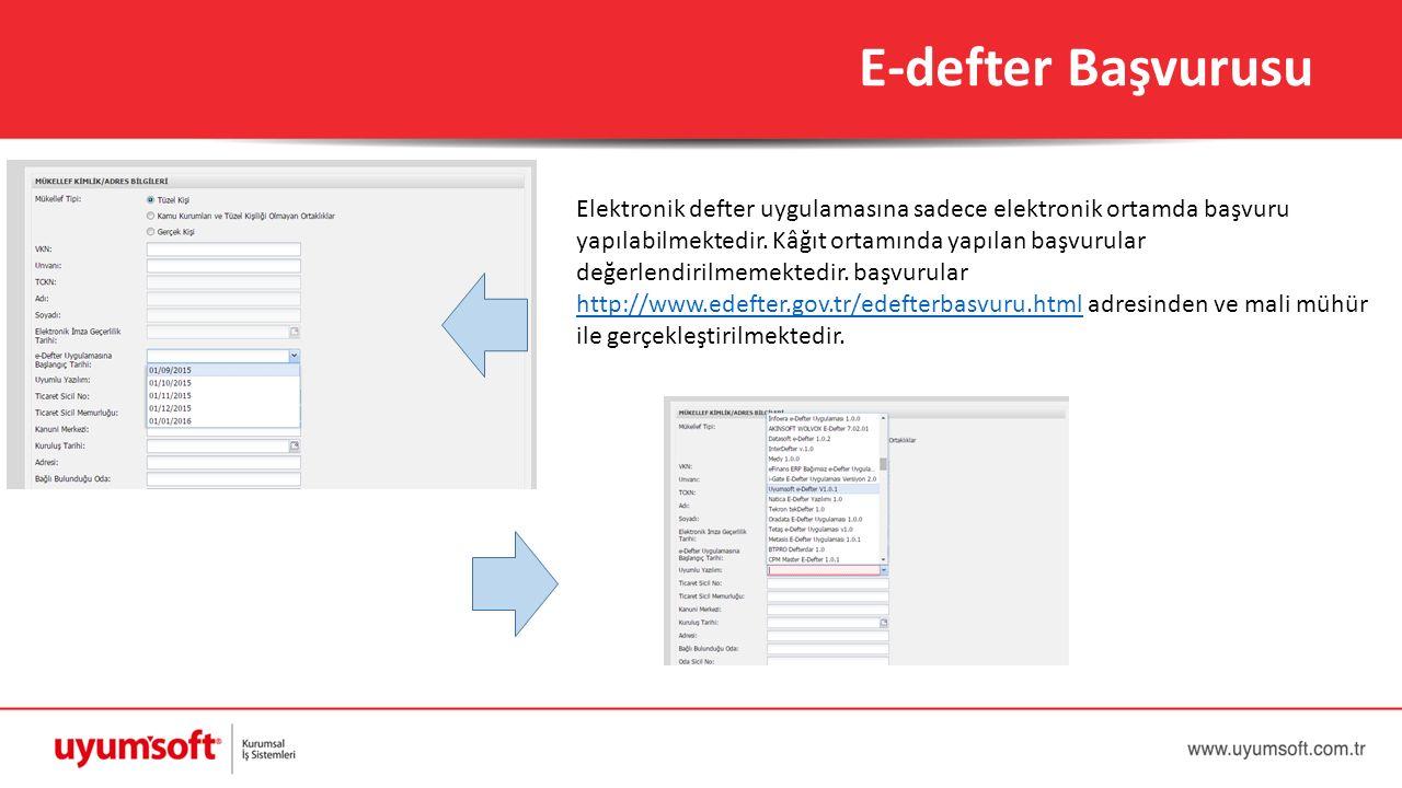 E-defter Başvurusu Elektronik defter uygulamasına sadece elektronik ortamda başvuru yapılabilmektedir. Kâğıt ortamında yapılan başvurular değerlendiri