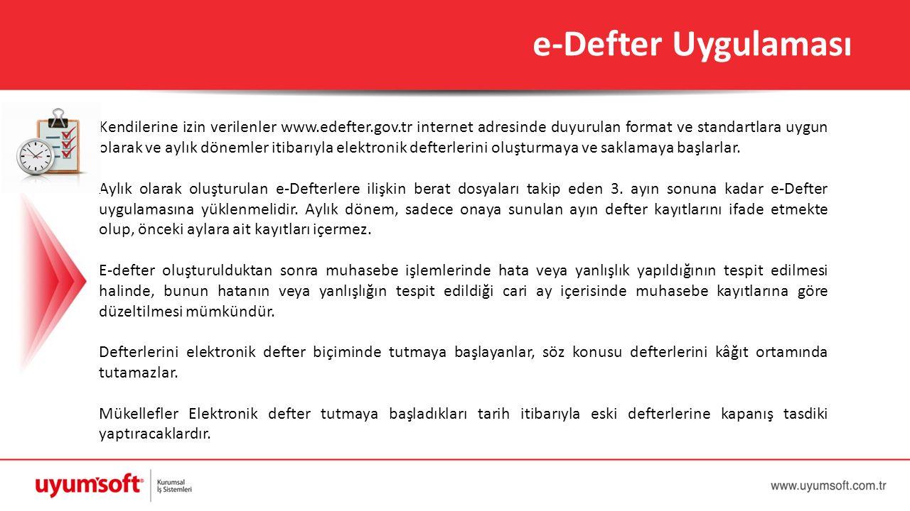Kendilerine izin verilenler www.edefter.gov.tr internet adresinde duyurulan format ve standartlara uygun olarak ve aylık dönemler itibarıyla elektroni