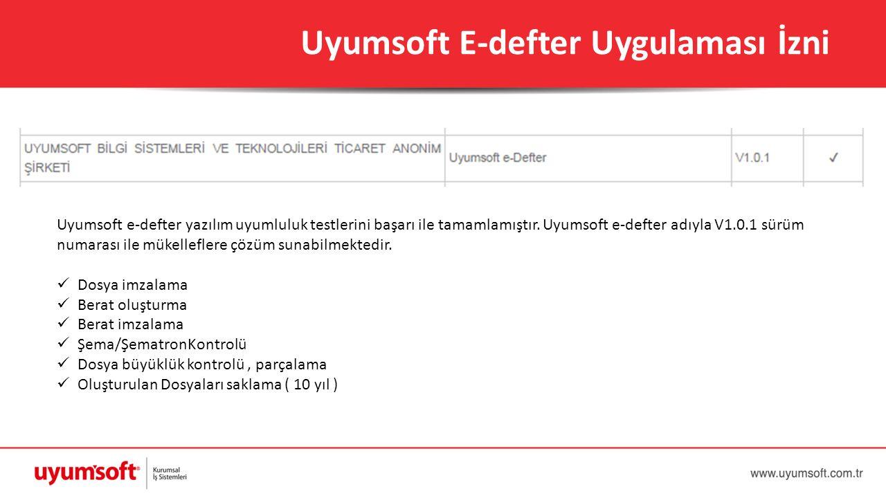 Uyumsoft e-defter yazılım uyumluluk testlerini başarı ile tamamlamıştır. Uyumsoft e-defter adıyla V1.0.1 sürüm numarası ile mükelleflere çözüm sunabil