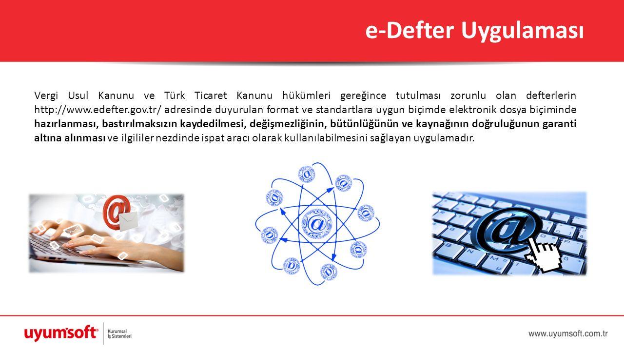 Vergi Usul Kanunu ve Türk Ticaret Kanunu hükümleri gereğince tutulması zorunlu olan defterlerin http://www.edefter.gov.tr/ adresinde duyurulan format