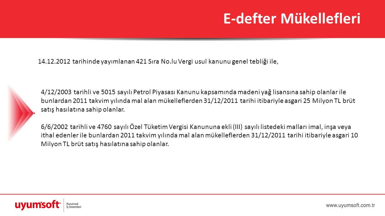 14.12.2012 tarihinde yayımlanan 421 Sıra No.lu Vergi usul kanunu genel tebliği ile, 4/12/2003 tarihli ve 5015 sayılı Petrol Piyasası Kanunu kapsamında
