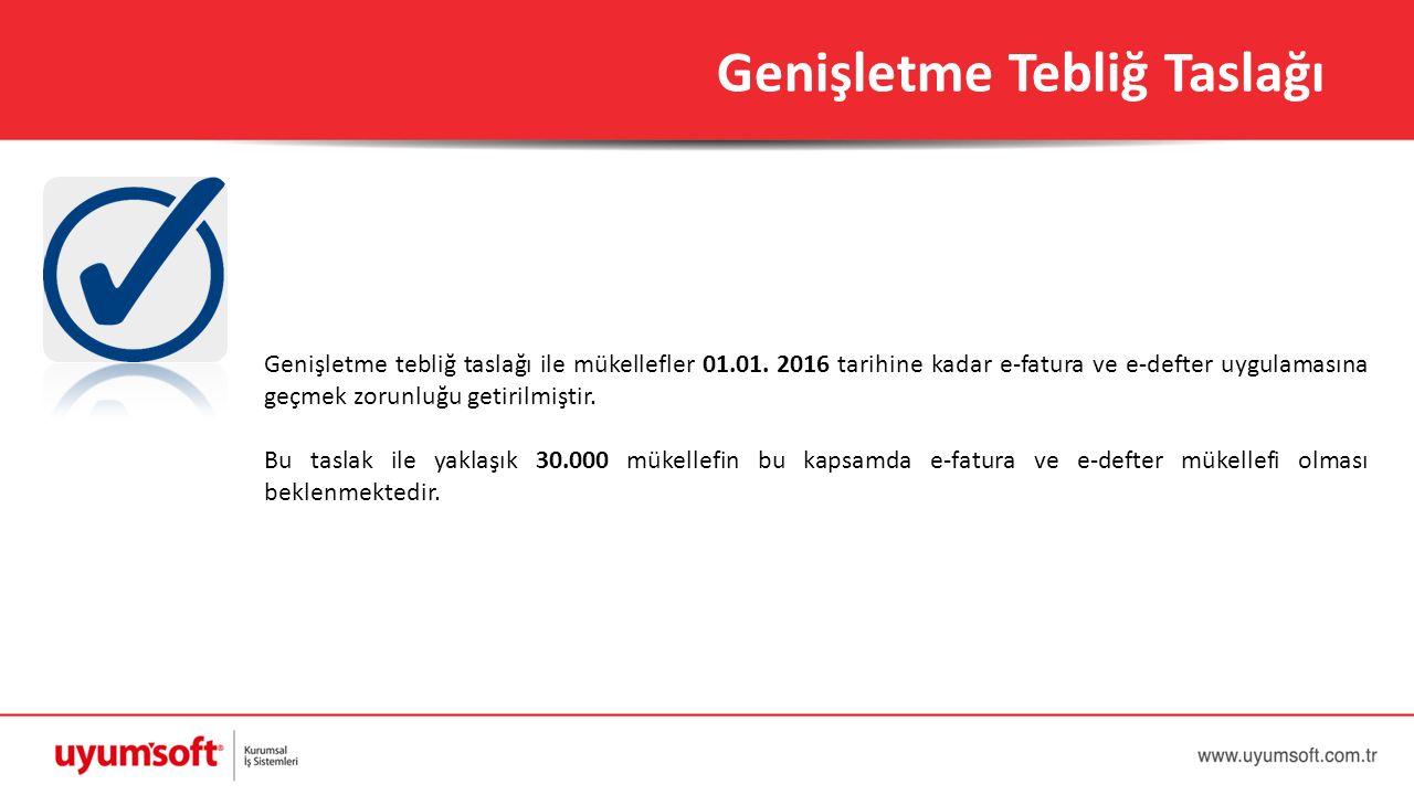 Genişletme tebliğ taslağı ile mükellefler 01.01. 2016 tarihine kadar e-fatura ve e-defter uygulamasına geçmek zorunluğu getirilmiştir. Bu taslak ile y