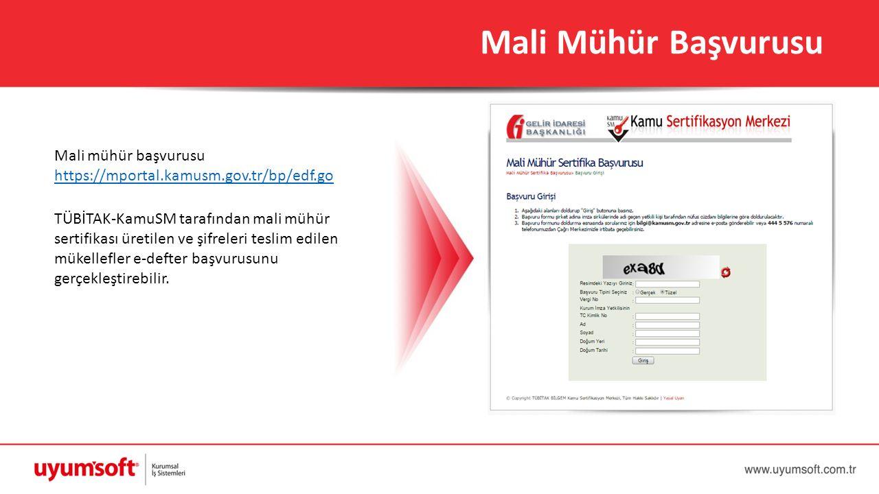 Mali Mühür Başvurusu Mali mühür başvurusu https://mportal.kamusm.gov.tr/bp/edf.go TÜBİTAK-KamuSM tarafından mali mühür sertifikası üretilen ve şifrele