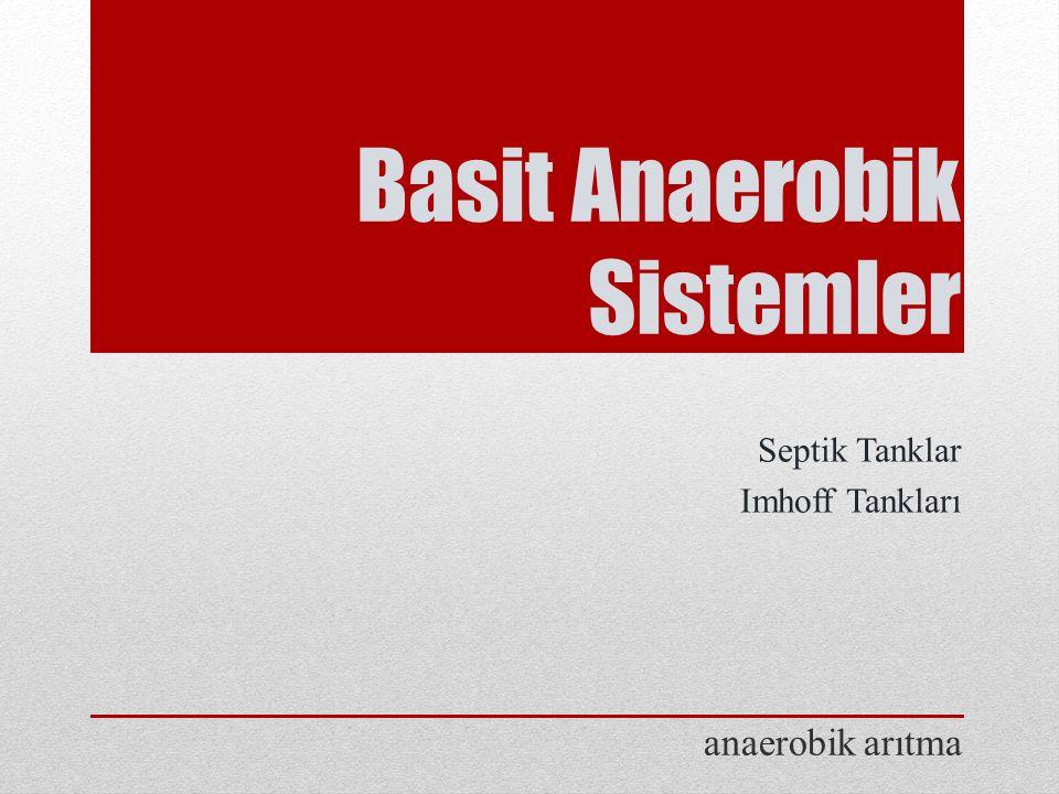 Basit Anaerobik Sistemler Septik Tanklar Imhoff Tankları anaerobik arıtma