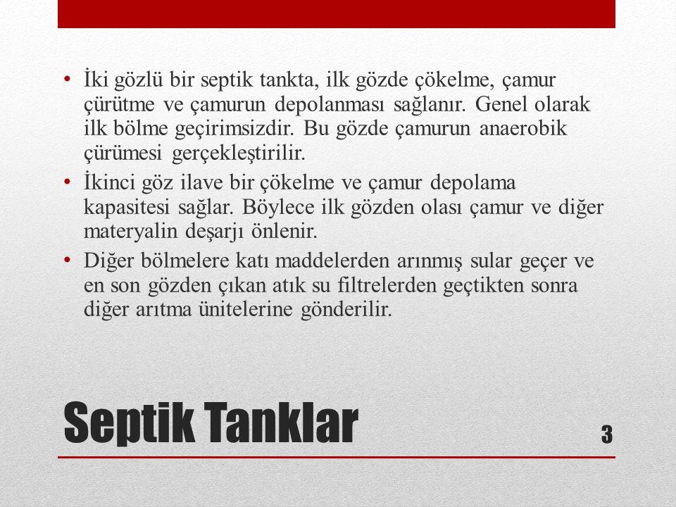 Septik Tanklar Foseptikler İller Bankası'nın «Kanalizasyon İşlerinin Planlanması ve Projelerinin Hazırlanması ait Talimatname»de belirtilen esaslara göre yapılır.