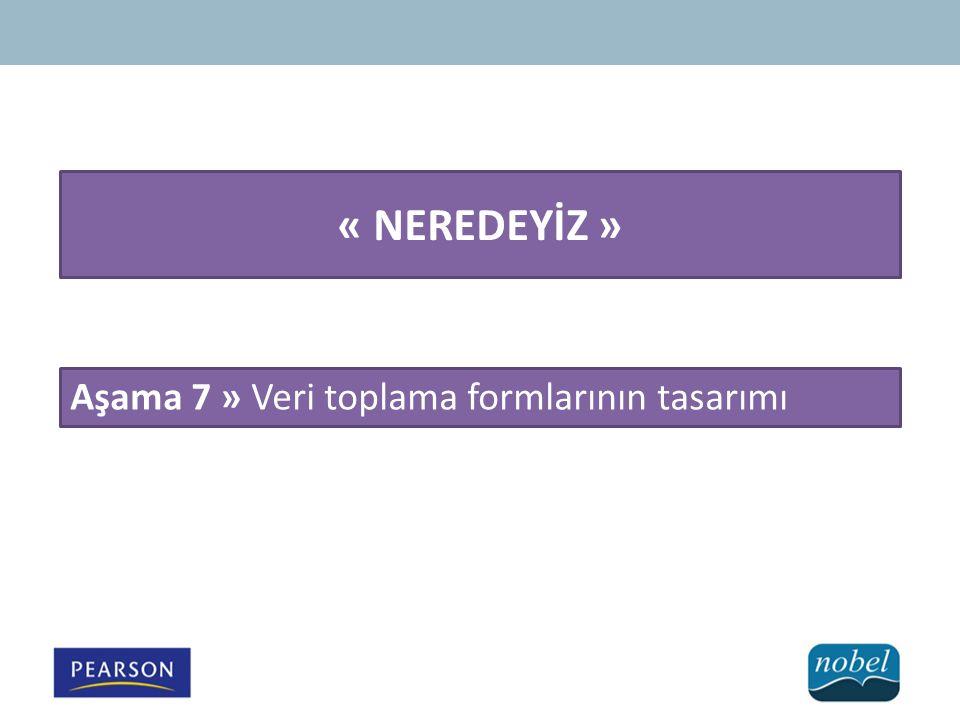 « NEREDEYİZ » Aşama 7 » Veri toplama formlarının tasarımı