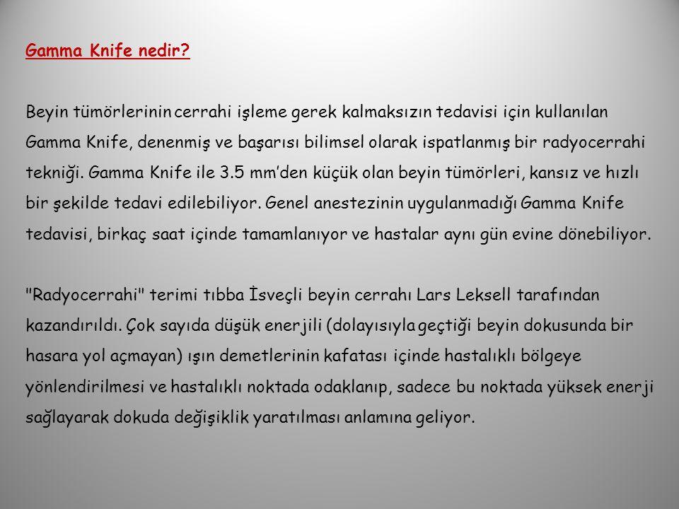 Gamma Knife nedir.
