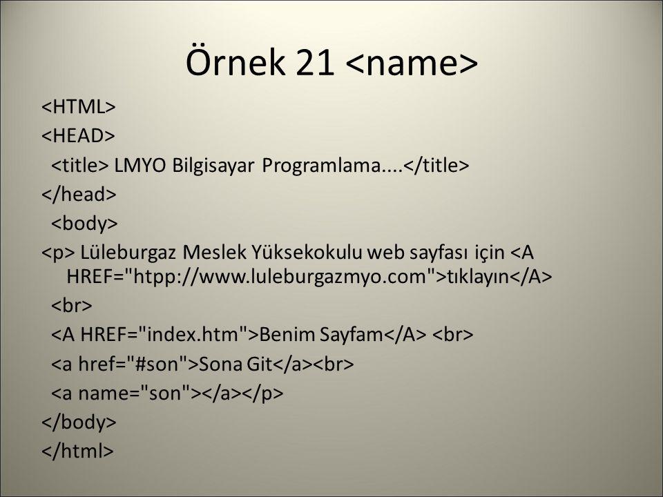 Örnek 21 LMYO Bilgisayar Programlama.... Lüleburgaz Meslek Yüksekokulu web sayfası için tıklayın Benim Sayfam Sona Git