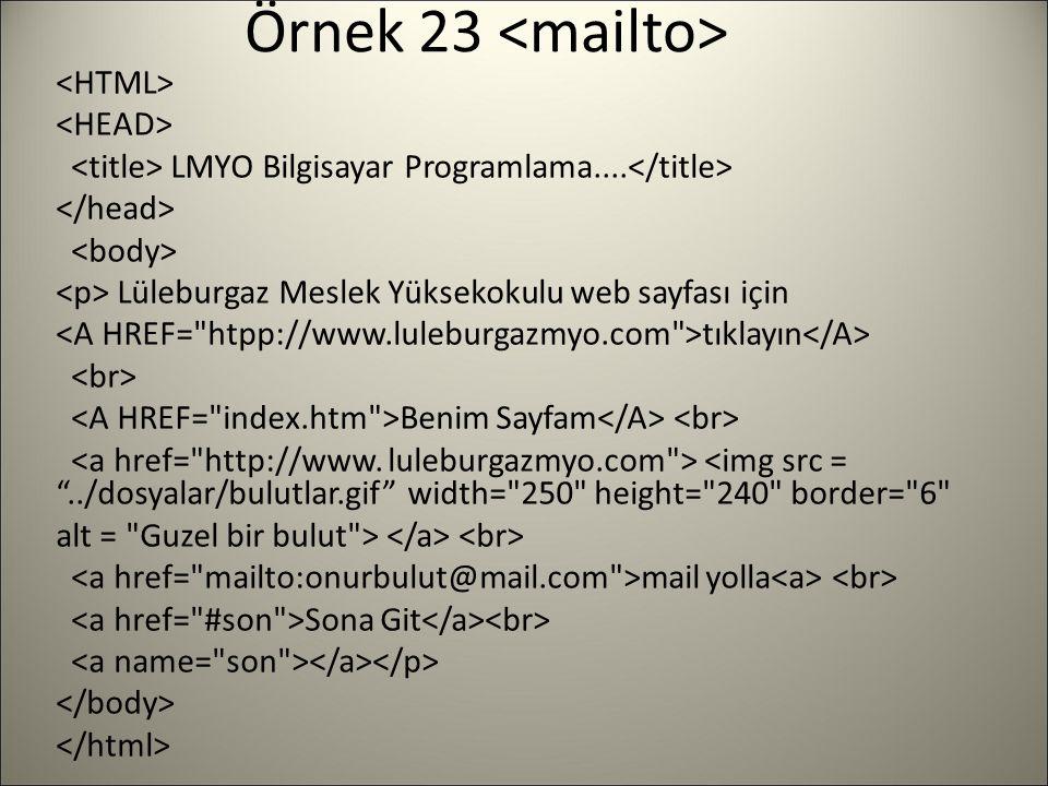 """Örnek 23 LMYO Bilgisayar Programlama.... Lüleburgaz Meslek Yüksekokulu web sayfası için tıklayın Benim Sayfam <img src = """"../dosyalar/bulutlar.gif"""" wi"""