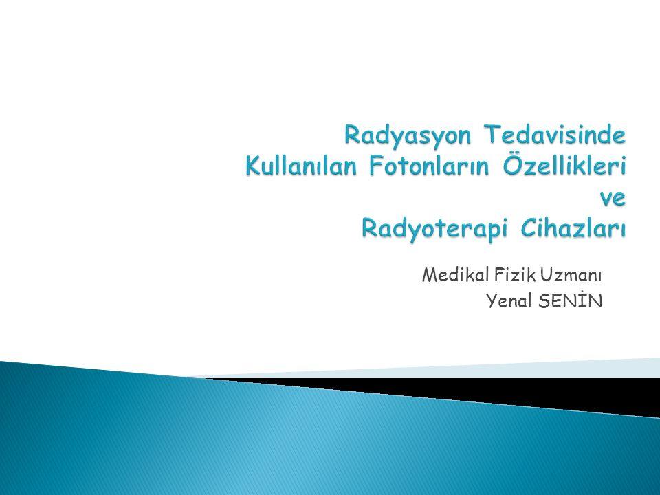 Medikal Fizik Uzmanı Yenal SENİN