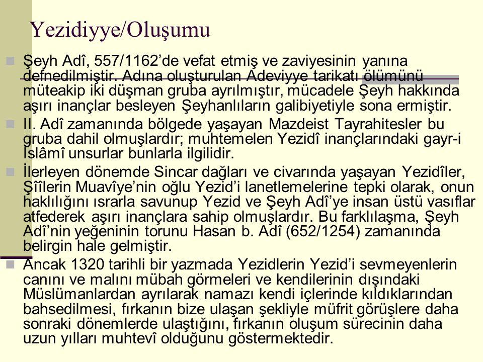 Yezidiyye/Oluşumu Şeyh Adî, 557/1162'de vefat etmiş ve zaviyesinin yanına defnedilmiştir. Adına oluşturulan Adeviyye tarikatı ölümünü müteakip iki düş
