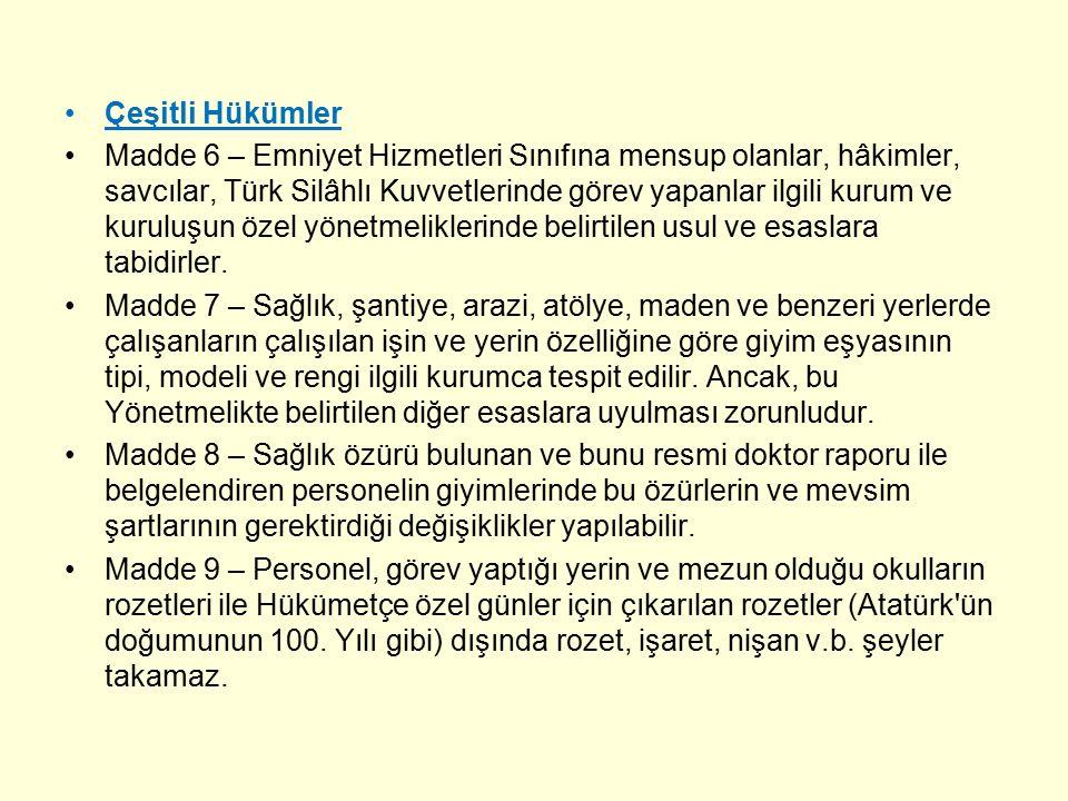 Çeşitli Hükümler Madde 6 – Emniyet Hizmetleri Sınıfına mensup olanlar, hâkimler, savcılar, Türk Silâhlı Kuvvetlerinde görev yapanlar ilgili kurum ve k