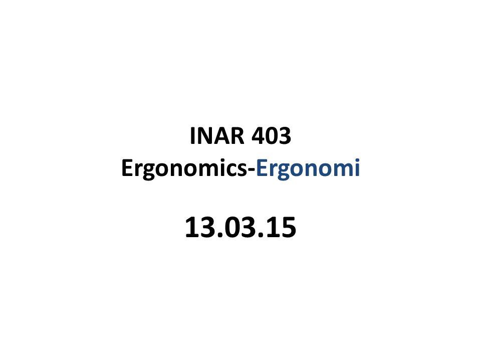 INAR 403 Ergonomics- Ergonomi İnsan/kullanıcı, sosyal, kültürel, ekonomik, psikolojik gereksinme ve isteklerini karşılamak üzere bu konularla ilgili aktiviteleri gerçekleştirirken bir takım araç-gereç-makine ve materyallerden, donatım ve döşeme elemanlarından yararlanır.
