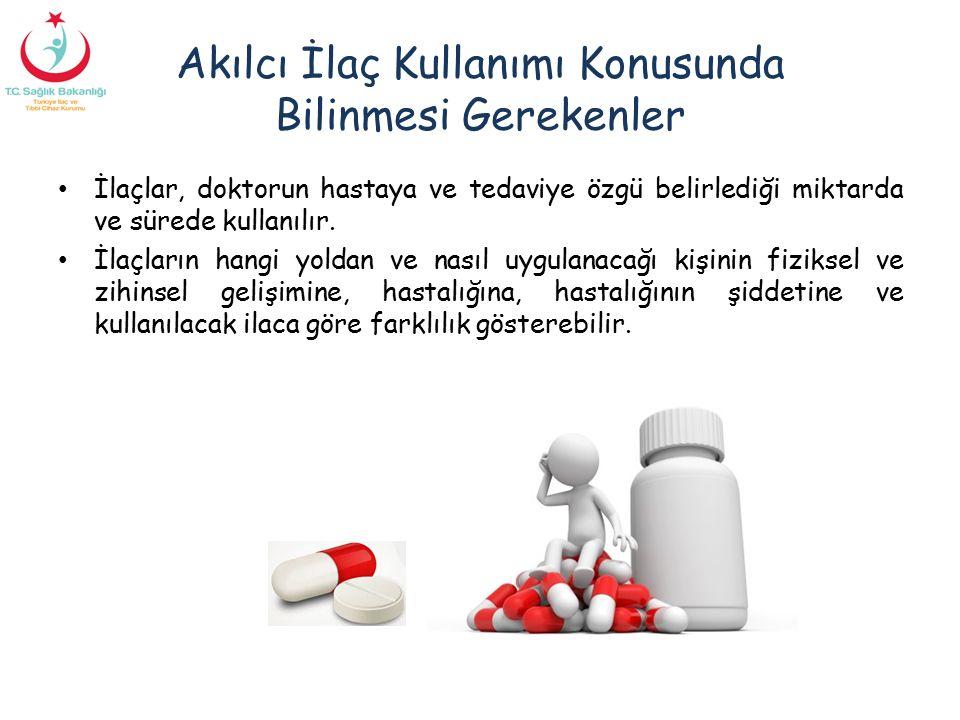 Akılcı İlaç Kullanımı Konusunda Bilinmesi Gerekenler İlaçlar, doktorun hastaya ve tedaviye özgü belirlediği miktarda ve sürede kullanılır. İlaçların h