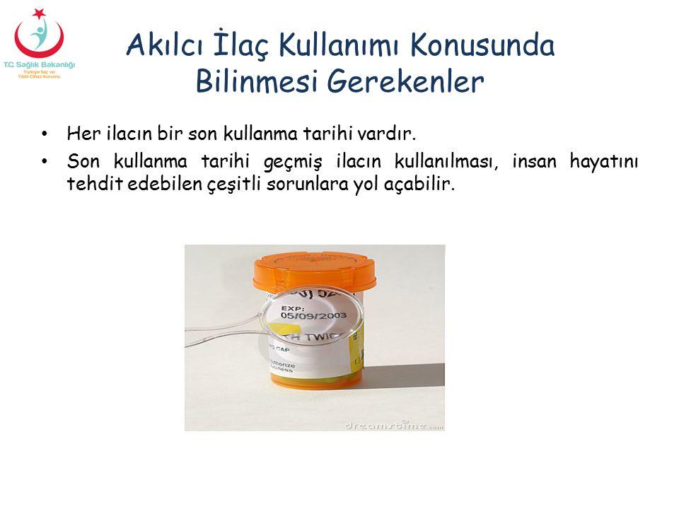 Akılcı İlaç Kullanımı Konusunda Bilinmesi Gerekenler Her ilacın bir son kullanma tarihi vardır. Son kullanma tarihi geçmiş ilacın kullanılması, insan