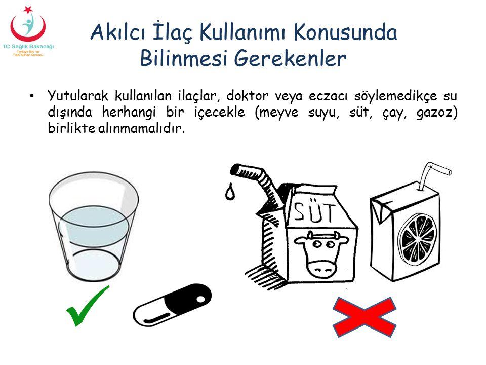 Akılcı İlaç Kullanımı Konusunda Bilinmesi Gerekenler Yutularak kullanılan ilaçlar, doktor veya eczacı söylemedikçe su dışında herhangi bir içecekle (m
