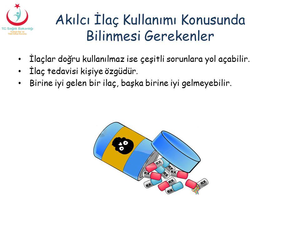 Akılcı İlaç Kullanımı Konusunda Bilinmesi Gerekenler İlaçlar doğru kullanılmaz ise çeşitli sorunlara yol açabilir. İlaç tedavisi kişiye özgüdür. Birin