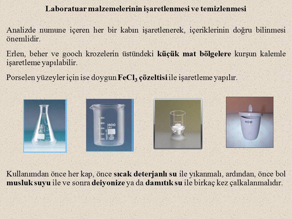 Laboratuar malzemelerinin işaretlenmesi ve temizlenmesi Analizde numune içeren her bir kabın işaretlenerek, içeriklerinin doğru bilinmesi önemlidir. E
