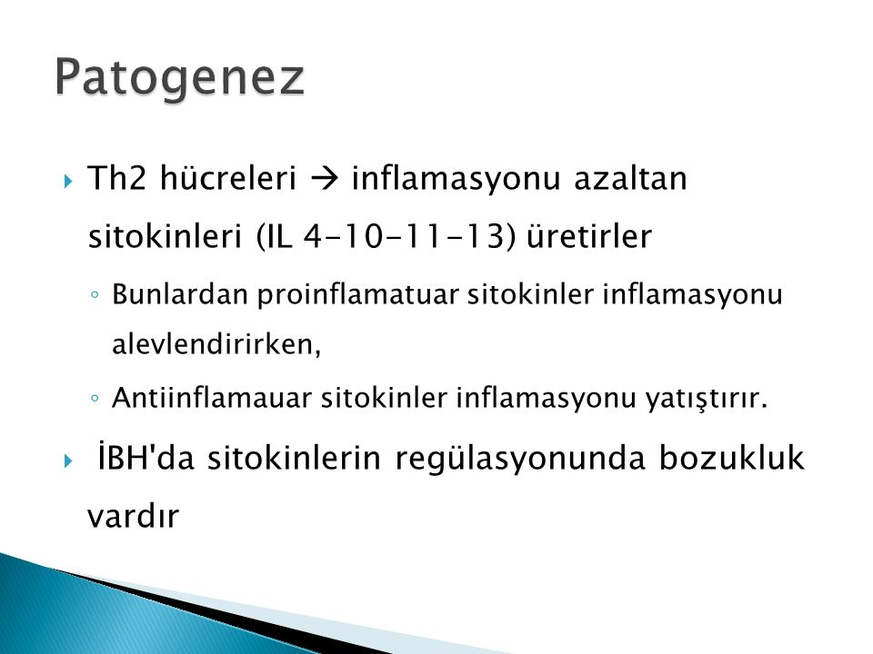  Th2 hücreleri  inflamasyonu azaltan sitokinleri (IL 4-10-11-13) üretirler ◦ Bunlardan proinflamatuar sitokinler inflamasyonu alevlendirirken, ◦ Ant