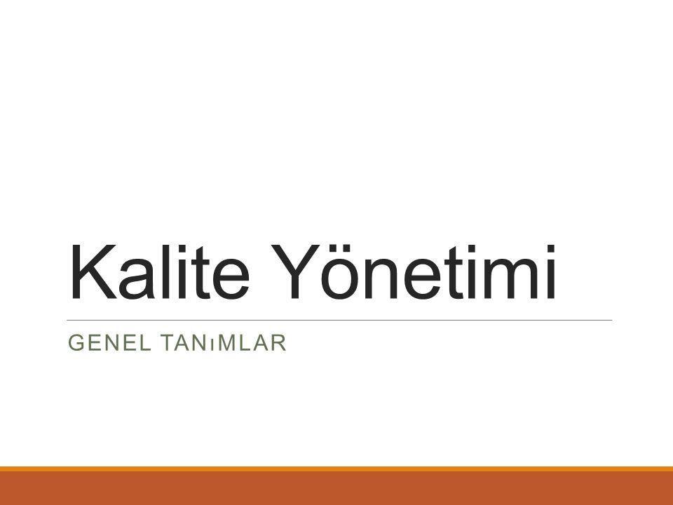Kalite Yönetimi GENEL TANıMLAR