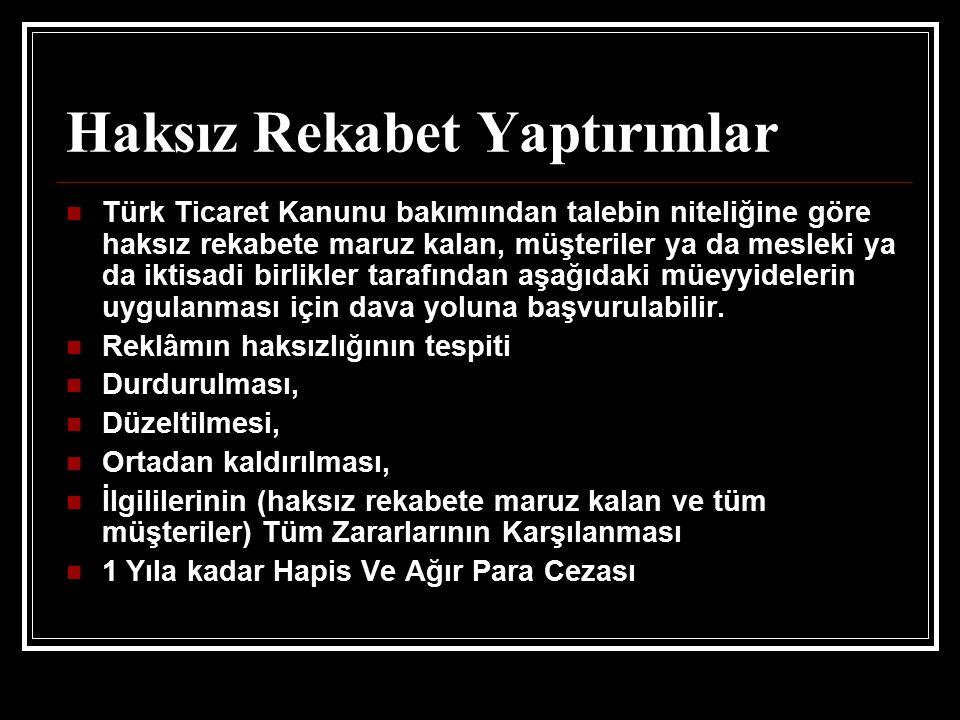 Haksız Rekabet Yaptırımlar Türk Ticaret Kanunu bakımından talebin niteliğine göre haksız rekabete maruz kalan, müşteriler ya da mesleki ya da iktisadi