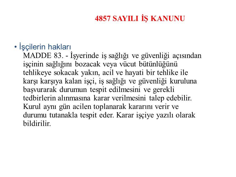 4857 SAYILI İŞ KANUNU İşçilerin hakları MADDE 83.
