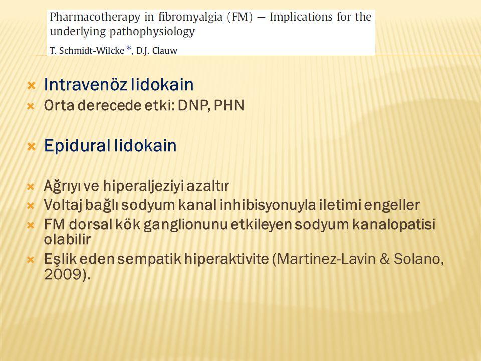  Intravenöz lidokain  Orta derecede etki: DNP, PHN  Epidural lidokain  Ağrıyı ve hiperaljeziyi azaltır  Voltaj bağlı sodyum kanal inhibisyonuyla