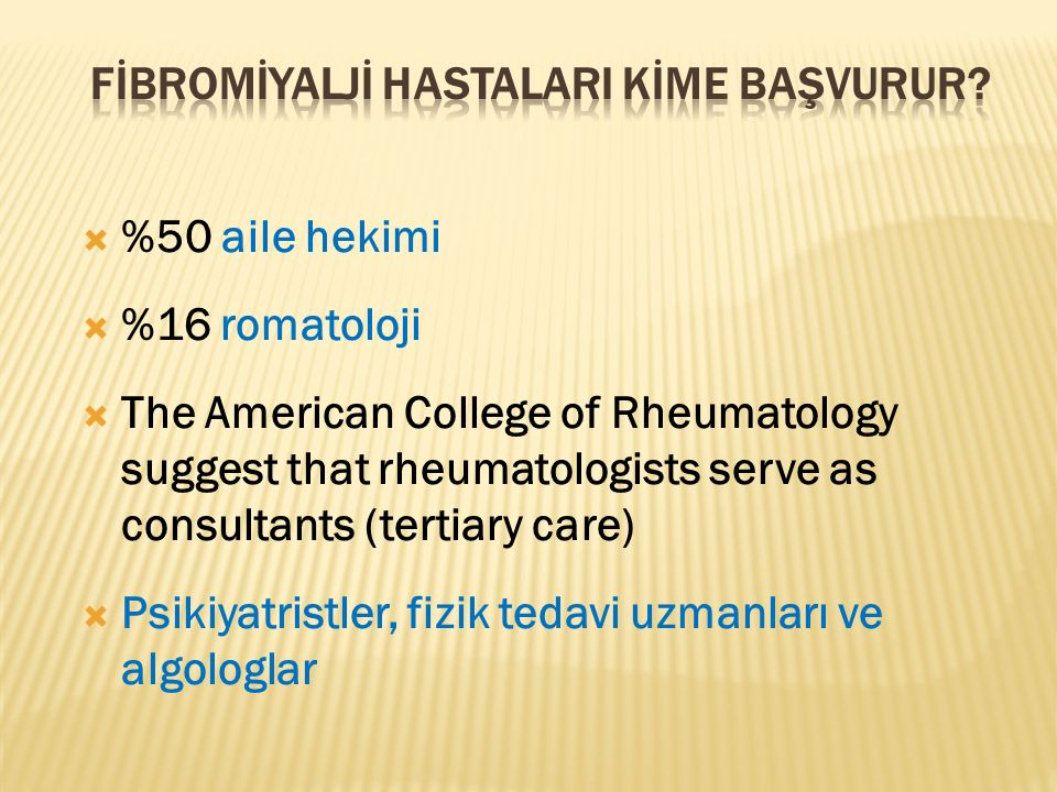 Integrated Coordinated Neurologist Social Worker Pain Specialist Physical Therapist Psychiatrist Anesthesiologist Physiatrist Psychologist Nurses Rheumatologist Occupational Therapist Pharmacist Physician Assistant Primary Clinician Entegre koordine ağrı tedavisi