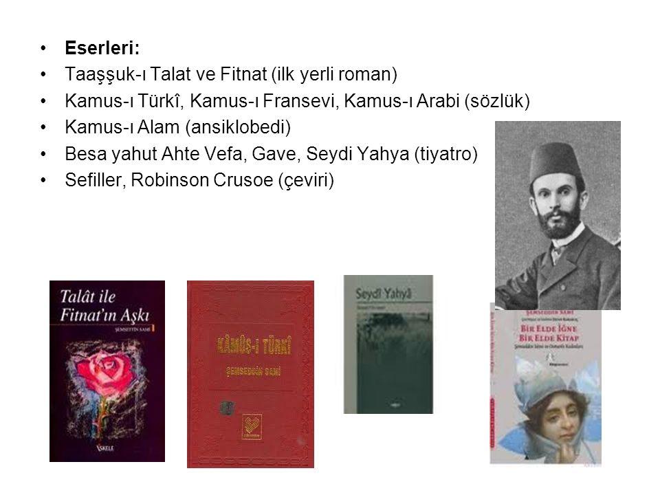 Eserleri: Taaşşuk-ı Talat ve Fitnat (ilk yerli roman) Kamus-ı Türkî, Kamus-ı Fransevi, Kamus-ı Arabi (sözlük) Kamus-ı Alam (ansiklobedi) Besa yahut Ah