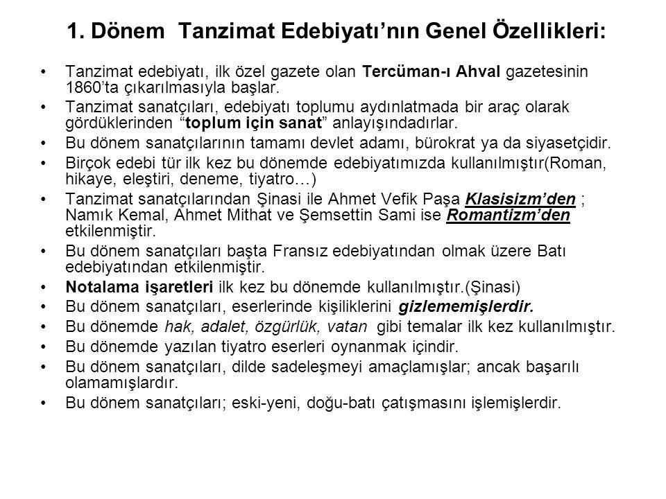 1.Dönem Tanzimat Şiirinin Genel Özellikleri Tanzimat şiiri, içerik bakımından yeni; şekil bakımından eskidir.