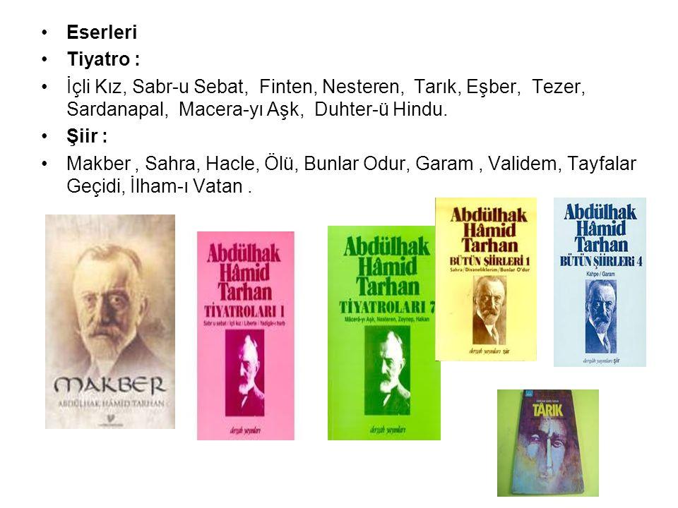 Eserleri Tiyatro : İçli Kız, Sabr-u Sebat, Finten, Nesteren, Tarık, Eşber, Tezer, Sardanapal, Macera-yı Aşk, Duhter-ü Hindu. Şiir : Makber, Sahra, Hac