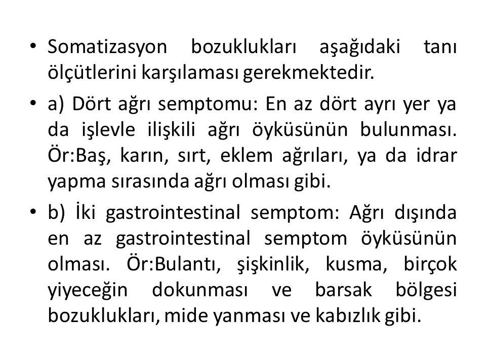 c) Bir cinsel semptom: Ağrı dışında en az bir cinsel ya da üreme organlarıyla ilgili semptom öyküsünün olması.